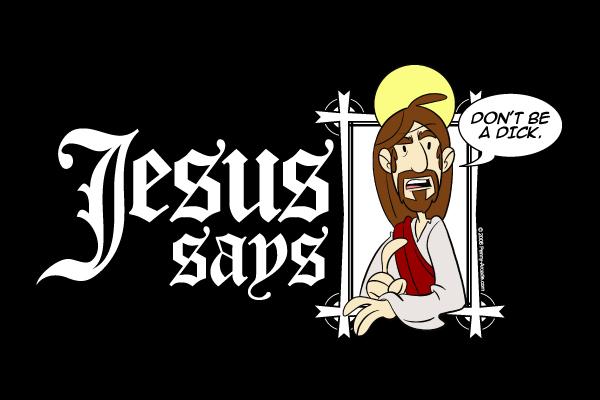 jesus_says-tshirt.jpg